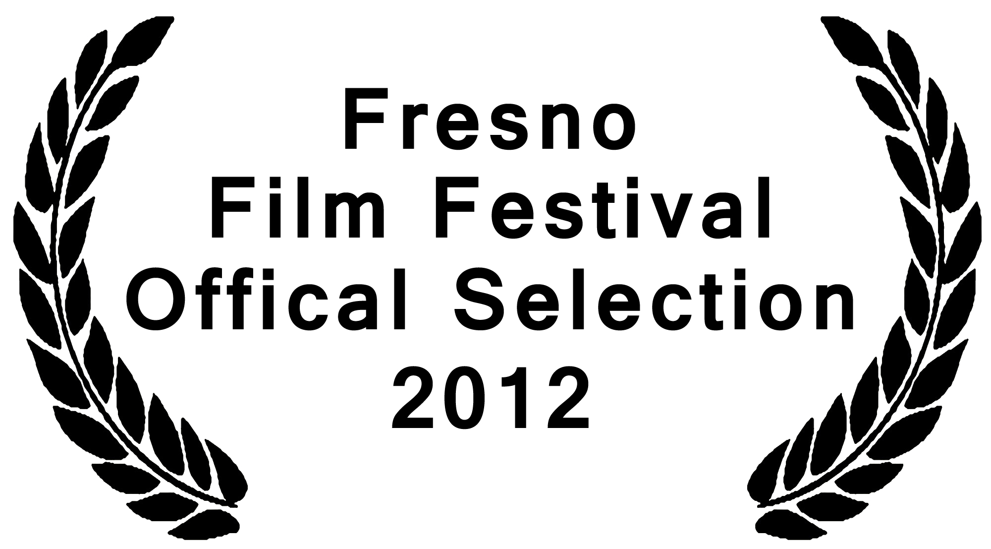 Official Selection 2012 Fresno Film Festival