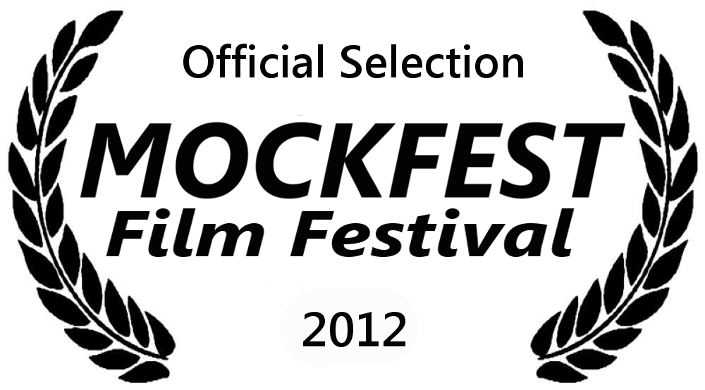 Official Selection 2012 Mockfest Film Festival